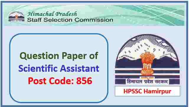 Read more about the article HPSSC Scientific Assistant Post Code 856 Question Paper 2021