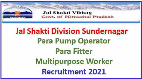 Read more about the article Jal Shakti Division Sunder Nagar Recruitment 2021