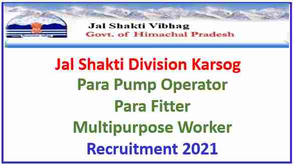 Read more about the article HP IPH Recruitment 2021 – Jal Shakti Division Karsog