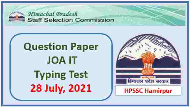 Read more about the article HPSSC JOA IT Typing Test Paper held on 28 July 2021