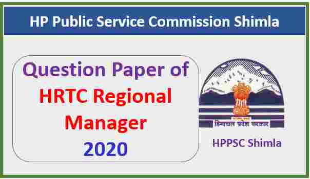 Read more about the article HPPSC Shimla Regional Manager-HRTC Question Paper 2020 Pdf