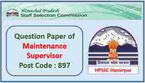 Read more about the article HPSSC Maintenance Supervisor Post Code 897 Question paper 2021 Pdf