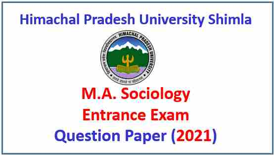 Read more about the article HPU Shimla MA Sociology Entrance Question Paper 2021 Pdf