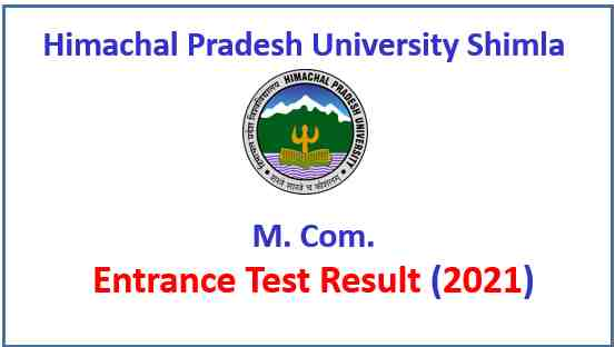 Read more about the article HPU Shimla M.Com Entrance Test Result 2021-22