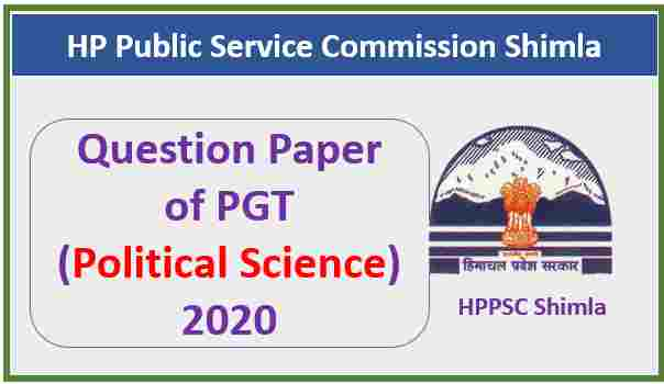 Read more about the article HP PGT (Lecturer-School New) Political Science Question Paper Pdf 2020