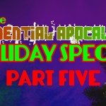 The Exponential Apocalypse Holiday Special, Part Five