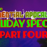 The Exponential Apocalypse Holiday Special, Part Four