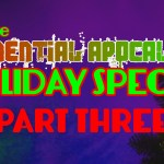 The Exponential Apocalypse Holiday Special, Part Three