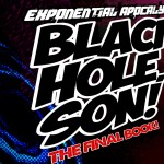 Black Hole, Son! Pre-Orders