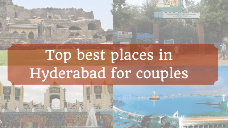 Best Places To Visit In Hyderabad For Couples