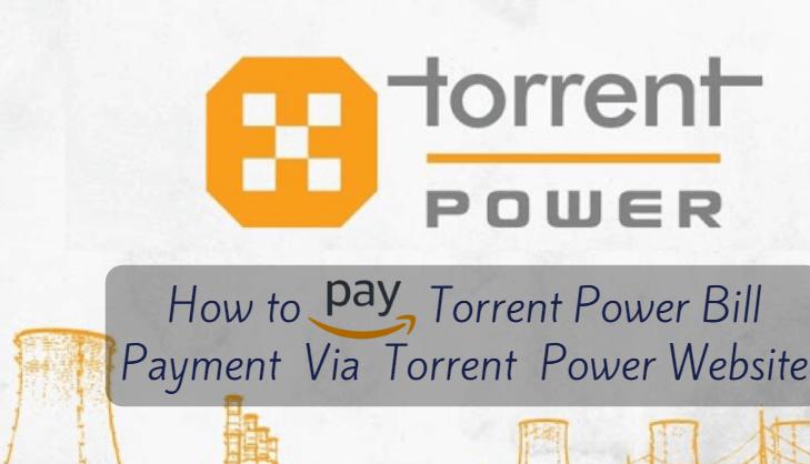 How to Pay Torrent Power Bill Payment Via Torrent Power Website