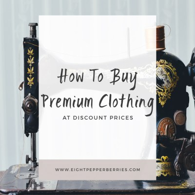 How to Buy Premium Clothing At Discount Prices