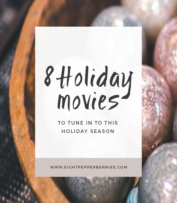 8 Must Watch Holiday Movies >> Eight Pepperberries