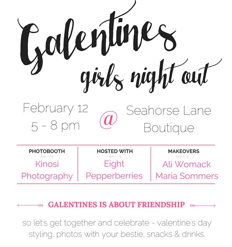 Galentines Night Event Invitation >> Event hosted by Eight Pepperberries, Kinosi Photography, Maria Sommers MUA, Ali Womack Hairstylist & Sea Horse Lane Boutique