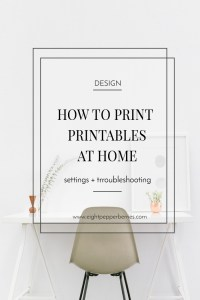 How To Print Printables At Home: Setting & Troubleshooting >> Eight Pepperberries