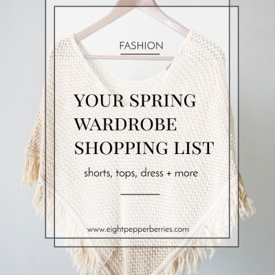 Your Spring Wardrobe Shopping List >> Eight Pepperberries