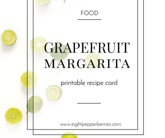 The Yummiest Grapefruit Margarita + Free Printable Recipe Card >> Eight Pepperberries