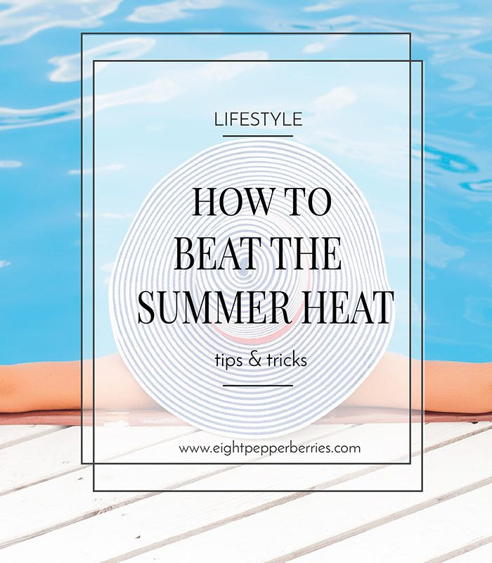 How To Beat The Summer Heat: Tips & Tricks >> Eight Pepperberries
