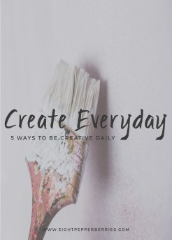 5 Ways To Be Creative Daily >> Eight Pepperberries