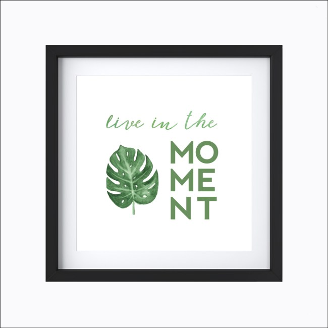 Live In The Moment || Art Print designed by Eight Pepperberries available in four sizes: 4x6, 5x7, 8x8, 8x10.