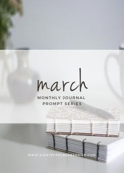 March 2017 Journal Prompts. New prompts released the beginning of each month >> Eight Pepperberries