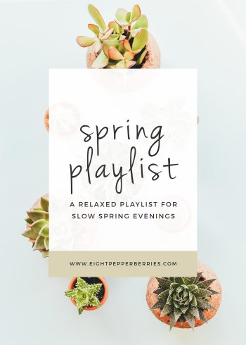 Spring Playlist: A Relaxed Playlist For Slow Spring Evenings. Listen on Spotify >> Eight Pepperberries