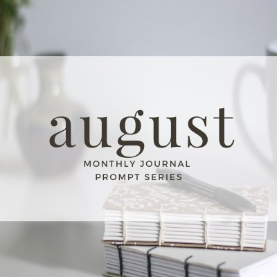 August 2017 Journal Prompts by Eight Pepperberries. New Prompts Released Each Month!