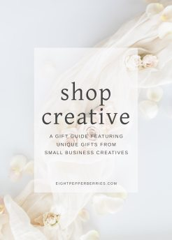 Shop Small Shop Creative This Holiday Season With The Creatives Gift Guide >> Eight Pepperberries
