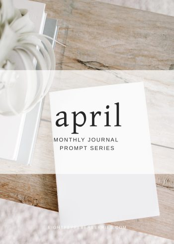 April 2018 Journal Prompts by Eight Pepperberries. New Prompts Released Each Month!