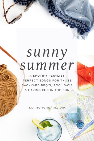 Sunny Summer Playlist by Eight Pepperberries - The perfect songs for those backyard bbq's, pool days, & having fun in the sun! Click through to listen on Spotify >> https://bit.ly/2LkdhPS