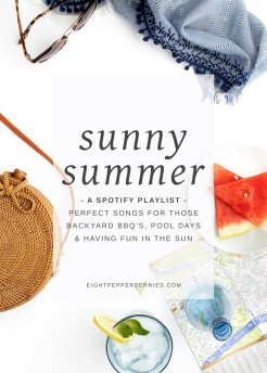 Sunny Summer Playlist by Eight Pepperberries - The perfect songs for those backyard bbq's, pool days, & having fun in the sun! Click through to listen on Spotify >> http://bit.ly/2LkdhPS