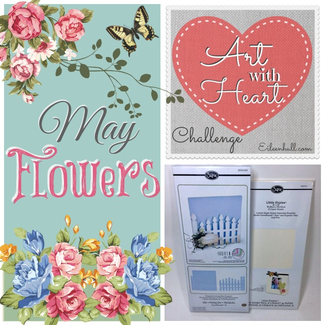 Art with Heart Challenge {May Flowers} Sizzix Prize Pack | Eileenhull.com