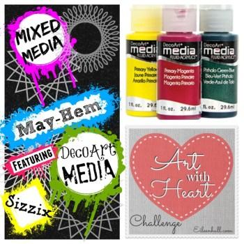 Art with Heart May Challenge:  Mixed-Media May-hem with DecoArt Media