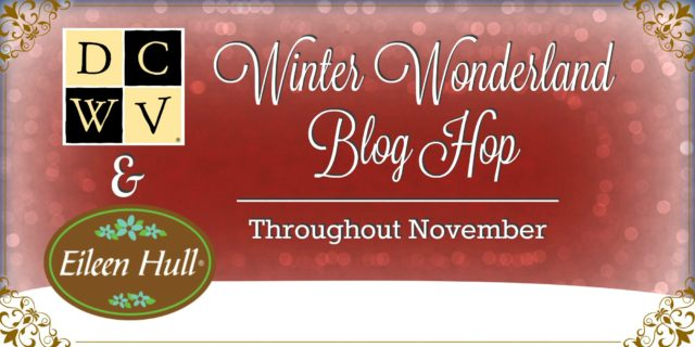 DCWV and Eileen Hull Winter Wonderland Blog Hop
