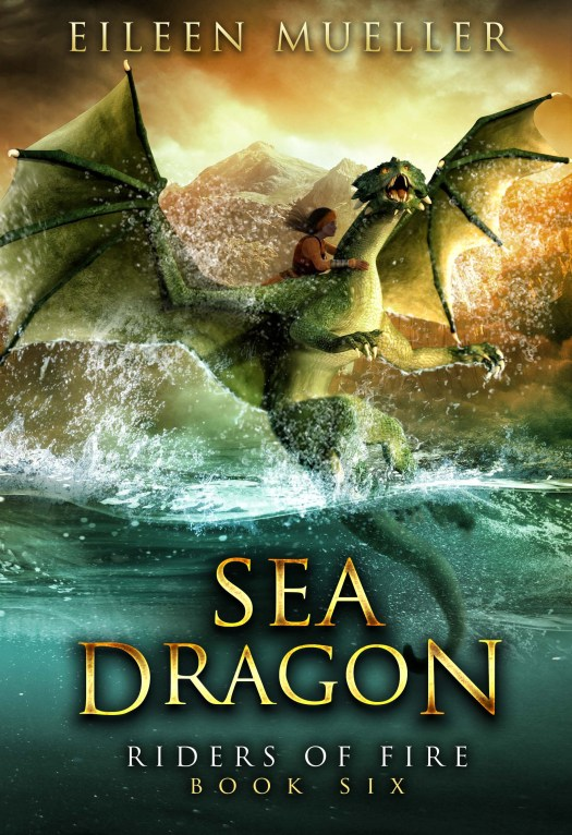 Sea Dragon Riders of Fire 6 by Eileen Mueller