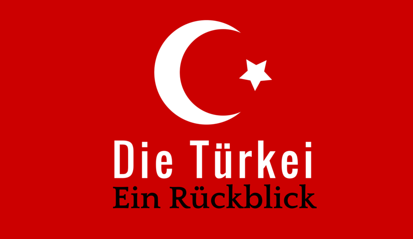 Türkei – Ein Rückblick
