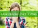 Leisure Sickness – Krank im Urlaub