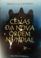 Cenas da Nova Ordem Mundial, do Gen. Sergio Avellar Coutinho
