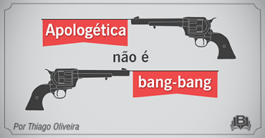 Apologética não é bang-bang