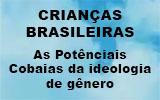 Crianças brasileiras: as potenciais cobaias da ideologia de gênero