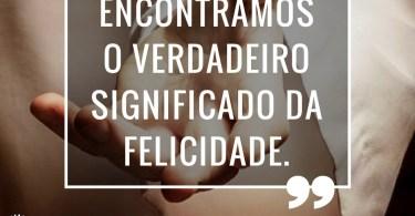 """""""Em Jesus encontramos o verdadeiro significado da felicidade."""""""