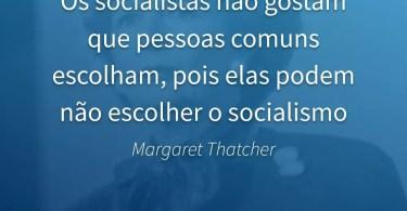 O socialismo não gosta que pessoas comuns escolham, pois elas podem não escolher o socialismo.