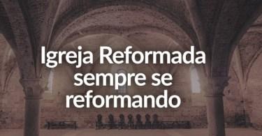 Reformando a vida da igreja