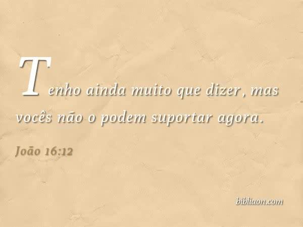 Devocional - João 16:12