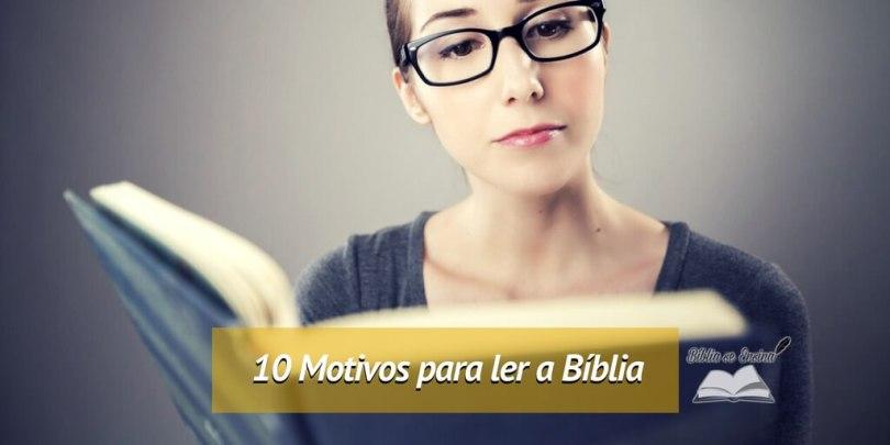 10 motivos para ler a Bíblia ou ficar perdido pra sempre!