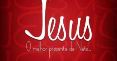 Jesus, o melhor presente de Natal!