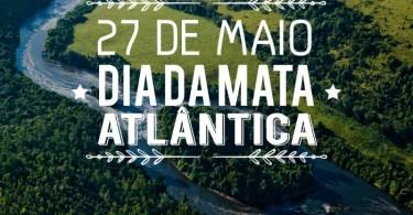 27 de Maio - Dia da Mata Atlântica
