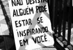 """""""Não desista, alguém pode estar se inspirando em você"""""""