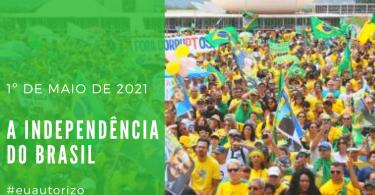 1º de Maio - Independência do Brasil