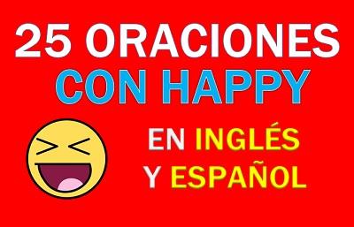 Oraciones Con Happy En Inglès